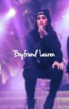 'Boyfriend' Lauren (5H CAMREN) by kyrie999