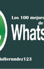 Los 100 mejores estados de WhatsAPP by ValoHerndez123