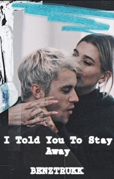 I Told You To Stay Away {Justin Bieber-Werewolf}