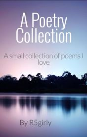 A Poetry Collection by R5girly