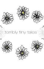 Terribly tiny tales. by Clair_xo