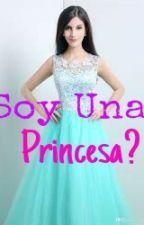 Soy Una Princesa? by Roxi54321