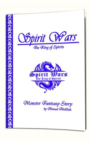 Spirit Wars - The King of Spirits