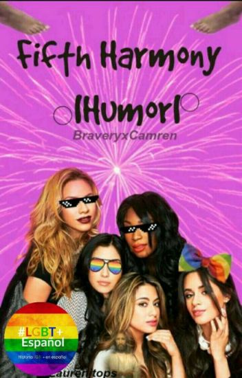 Fifth Harmony °|Humor|°