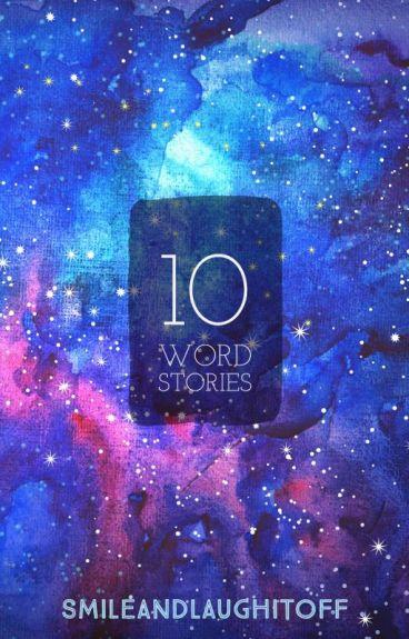 10 Word Stories by SmileAndLaughItOff