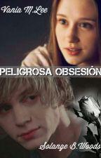 Peligrosa Obsesión by SolangeVania
