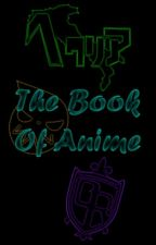 The Book of Anime by thelazyotakugirl