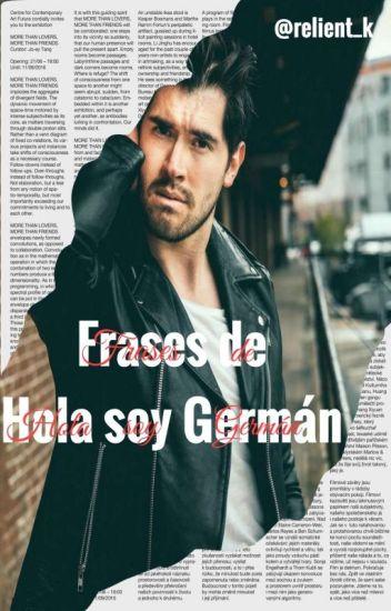 FRASES DE HOLA SOY GERMAN
