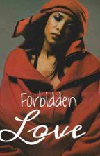 Forbidden Love  by Queen_Shakur