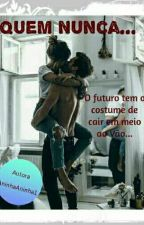 Quem nunca... by AninhaAninha1
