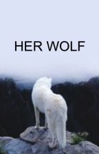 Her Wolf by BrookeTheGhoul