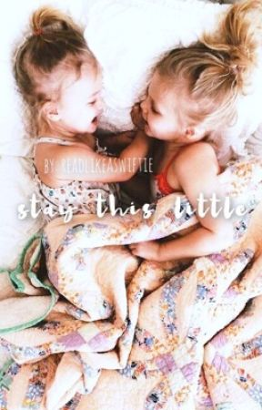 Stay This Little: A Taylor Swift FanFiction by readlikeaswiftie