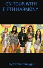 ON TOUR WITH FIFTH HARMONY by fifthharmonygirl