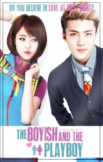 The Boyish And The Playboy (COMPLETED {REVISING}) - JM ♥ - Wattpad