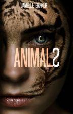 ANIMALS {Wattys2016} by RandallWalkingDead22