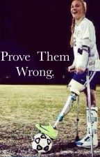 Prove Them Wrong by _tina_17_