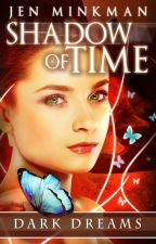 Shadow of Time (a YA Paranormal Romance novel) by jenminkman