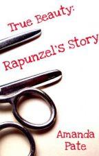 True Beauty: Rapunzel's Story by AmandaPate