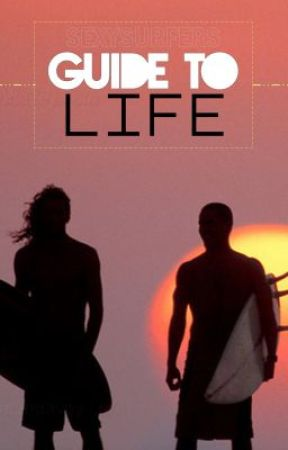 SexySurfers Guide to Life by SexySurfers