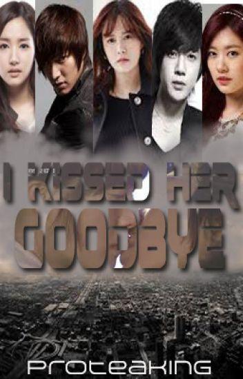 I Kissed Her Goodbye