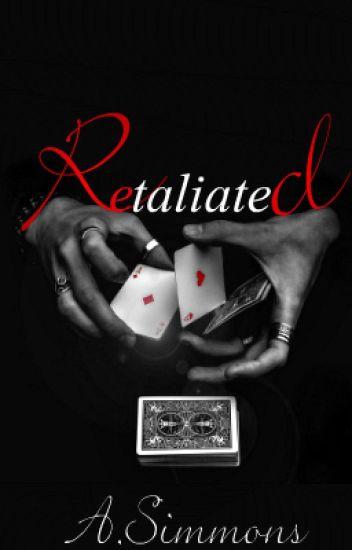 Retaliated