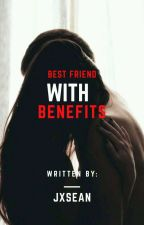 BESTFRIEND WITH BENEFITS-SPG by moodystalker