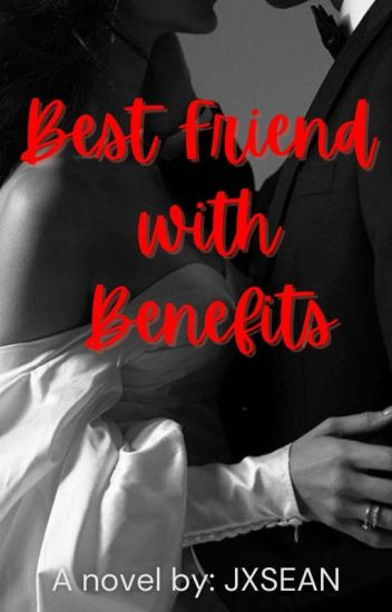 BESTFRIEND WITH BENEFITS-SPG [ Editing ]