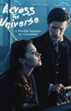Across The Universe: A Whouffle Fanfiction by girlwhodied