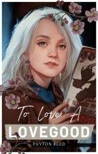 To Love A Lovegood- DRUNA by Jester2Prank