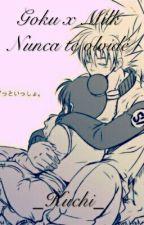 Goku x Milk ||♡Nunca te olvidé♡|| by _kUcHi_