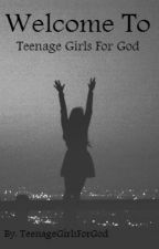 Welcome To Teenage Girls for God by LDfbhjdkewdfbgf
