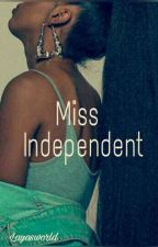 Miss Independent  by layasworld