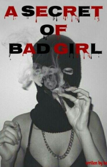 1) A Secret Of Bad Girl