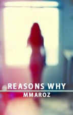Reasons Why by MmaroZ