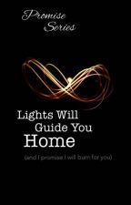 Lights Will Guide You Home (And I Promise I Will Burn For You) by startrek007
