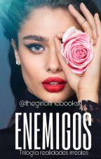 """ENEMIGOS"" [EDITANDO] by TheGirlOfTheBooks14"