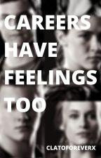 Careers Have Feelings Too by clatoforeverx