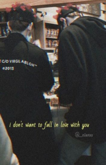 I Dont Want To Fall In Love With You