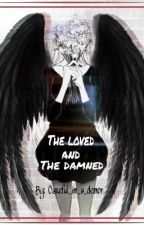 The loved and the Damned by The_Crimson_Rose