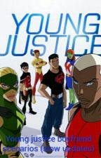 Young justice (boyfriend scenarios) by crazypup110