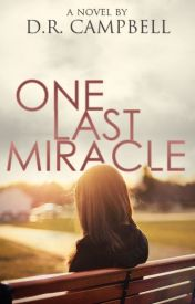 One Last Miracle by Littlemissflawed