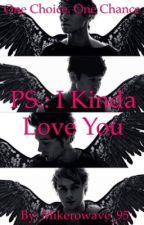 PS.: I (kinda) Love You by JkClifford_99