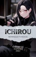 Bonfiglio Famiglia (Ichirou /The First Son) (Completed) [Revising] by mafioso_akio