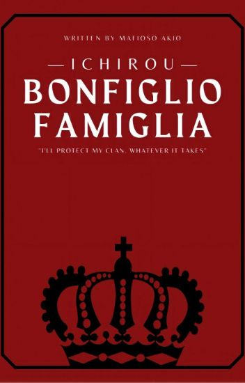 Bonfiglio Famiglia (Ichirou /The First Son) (Completed) [Revising]