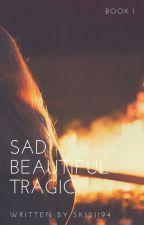 Sad Beautiful Tragic (SBT #1: Bryce) by sk12ji94