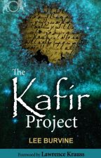 The Kafir Project -- with new Foreword by Lawrence Krauss by LeeBurvine