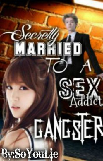 Secretly Married to a Sex Addict Gangster (SPG) - Andre Montenegro