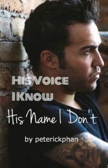 His Voice I Know, His Name I Don't