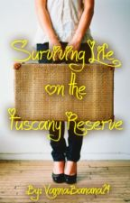 Surviving Life on the Tuscany Reserve by VannaBanana24