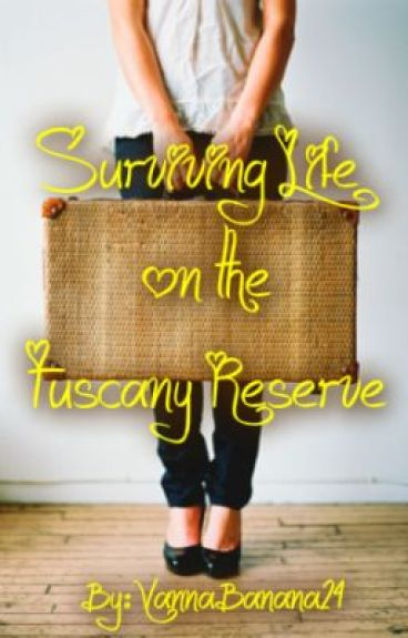 Surviving Life on the Tuscany Reserve